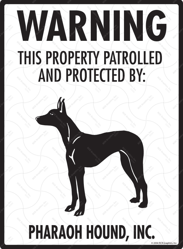 Pharaoh Hound! Property Patrolled Sign - 9