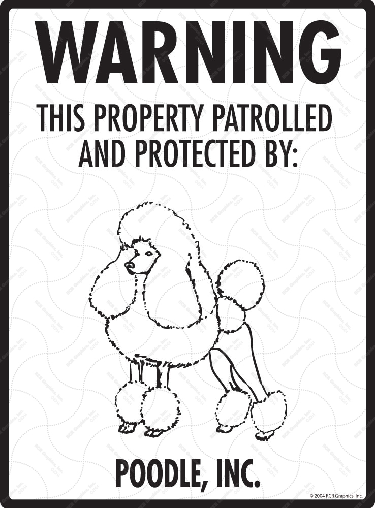 Poodle! Property Patrolled Sign - 9