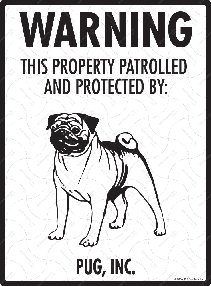 Pug! Property Patrolled Sign - 9