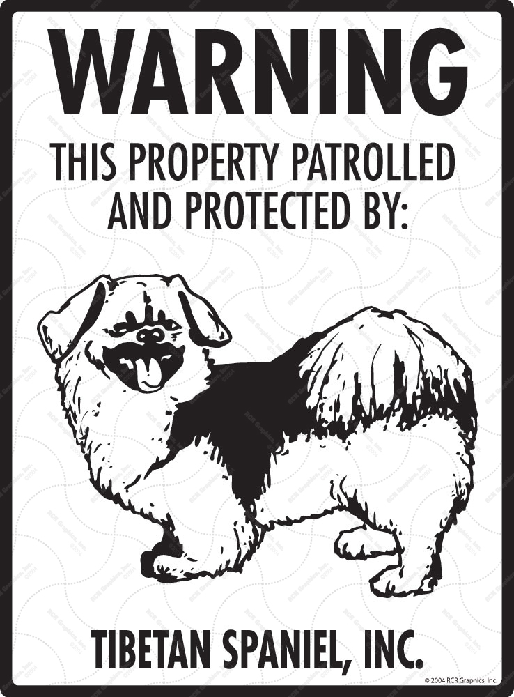 Property protected by Tibetan Spaniel dog with attitude metal aluminum sign