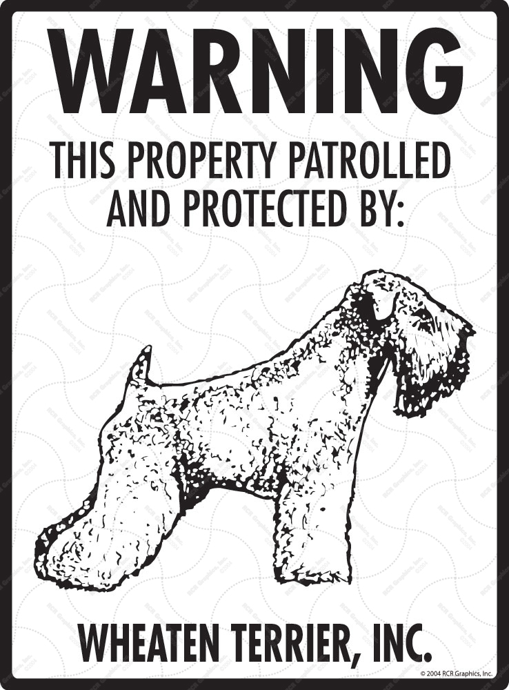 Wheaten Terrier! Property Patrolled Sign - 9