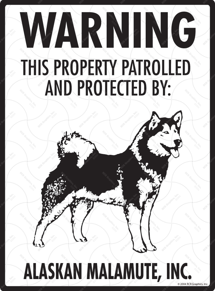 Alaskan Malamute! Property Patrolled Sign - 9