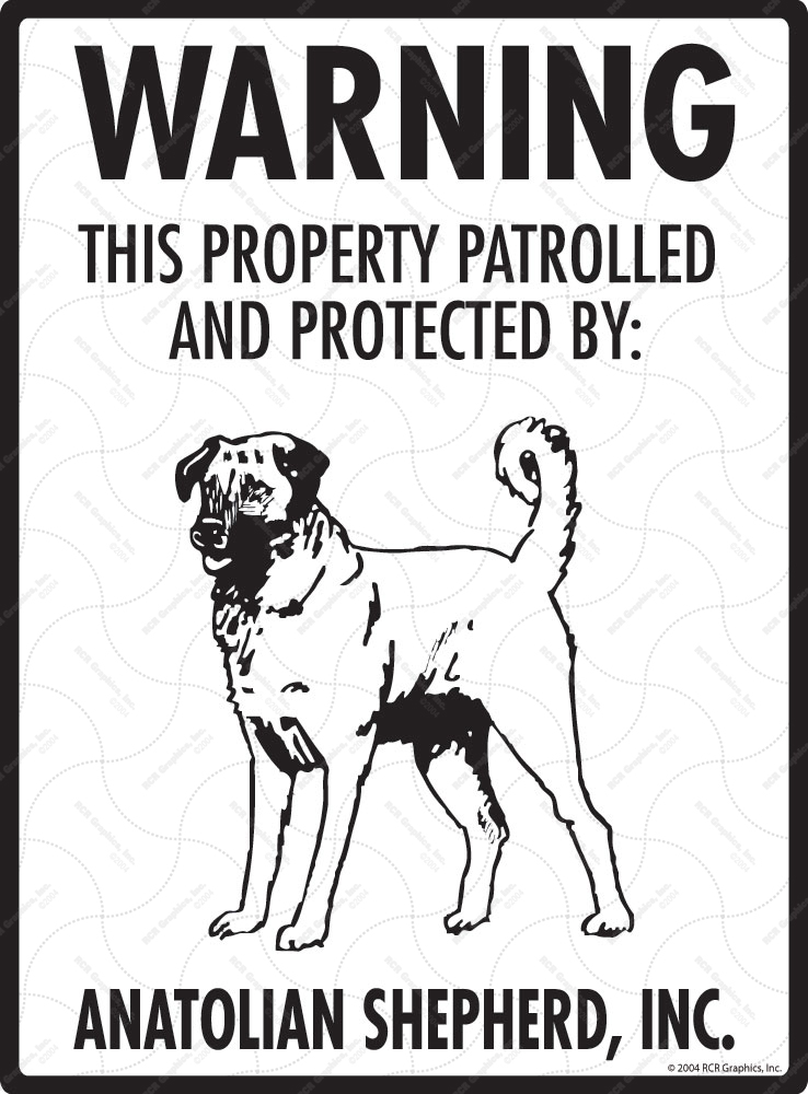 Anatolian Shepherd! Property Patrolled Sign - 9