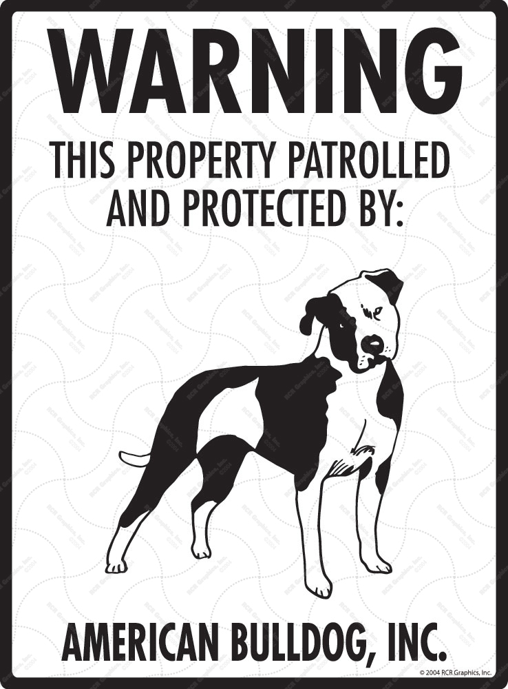 American Bulldog! Property Patrolled Sign - 9