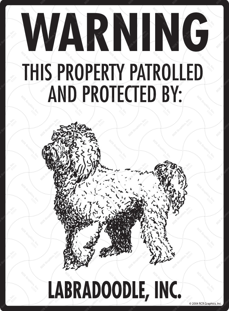 Labradoodle! Property Patrolled Sign - 9
