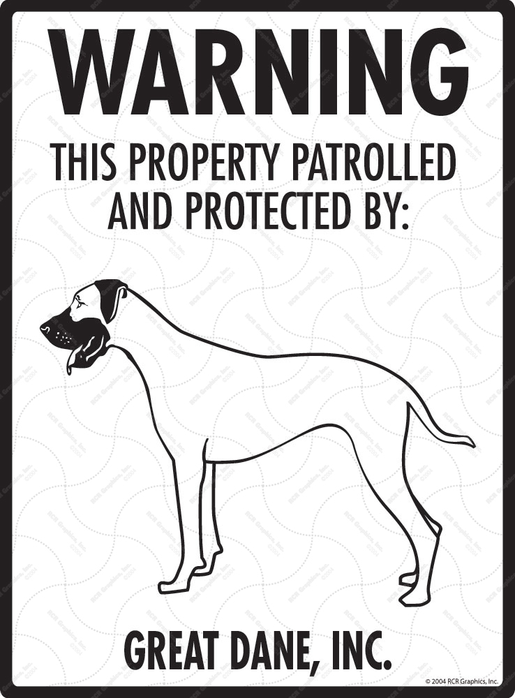 Great Dane! Property Patrolled Sign - 9