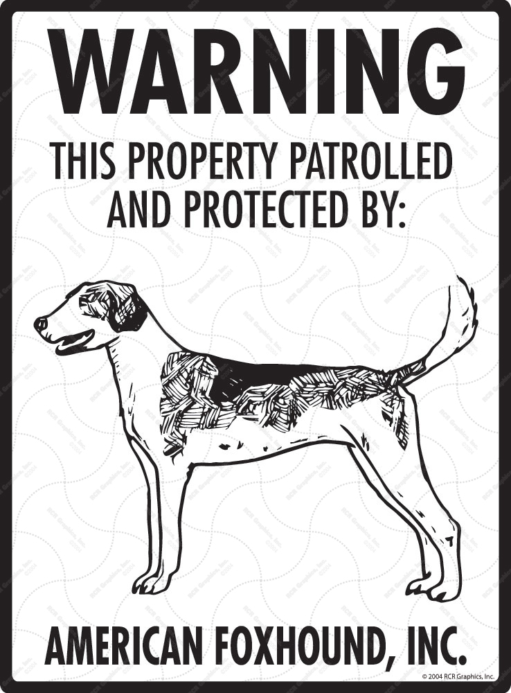 American Foxhound! Property Patrolled Sign - 9