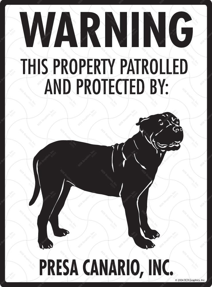 Presa Canario Property Patrolled Aluminum Beware Dog Signs