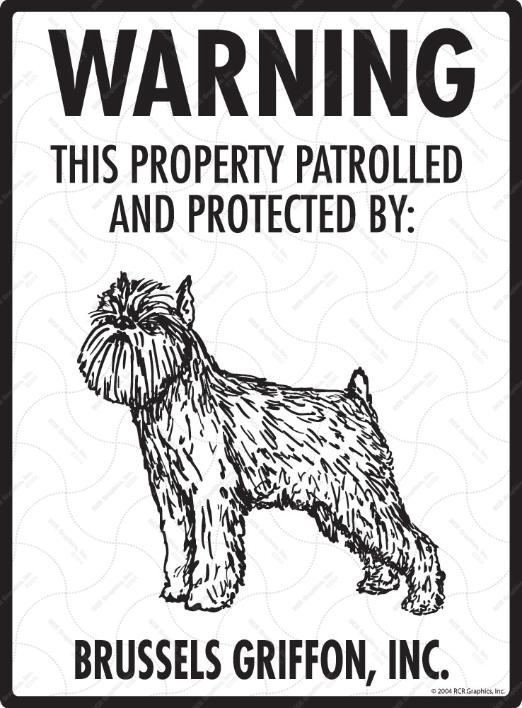 Brussels Griffon! Property Patrolled Sign - 9