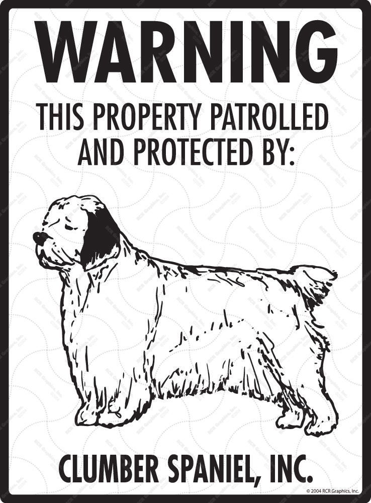 Clumber Spaniel! Property Patrolled Sign - 9