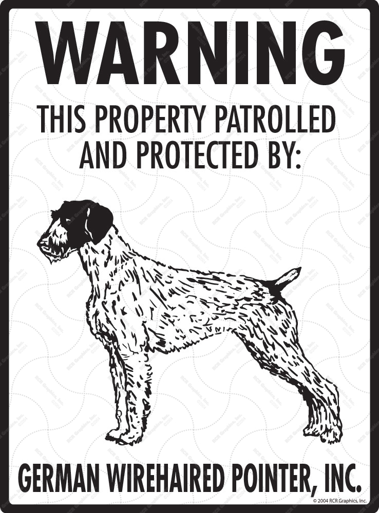 German Wirehaired Pointer! Property Patrolled Sign - 9