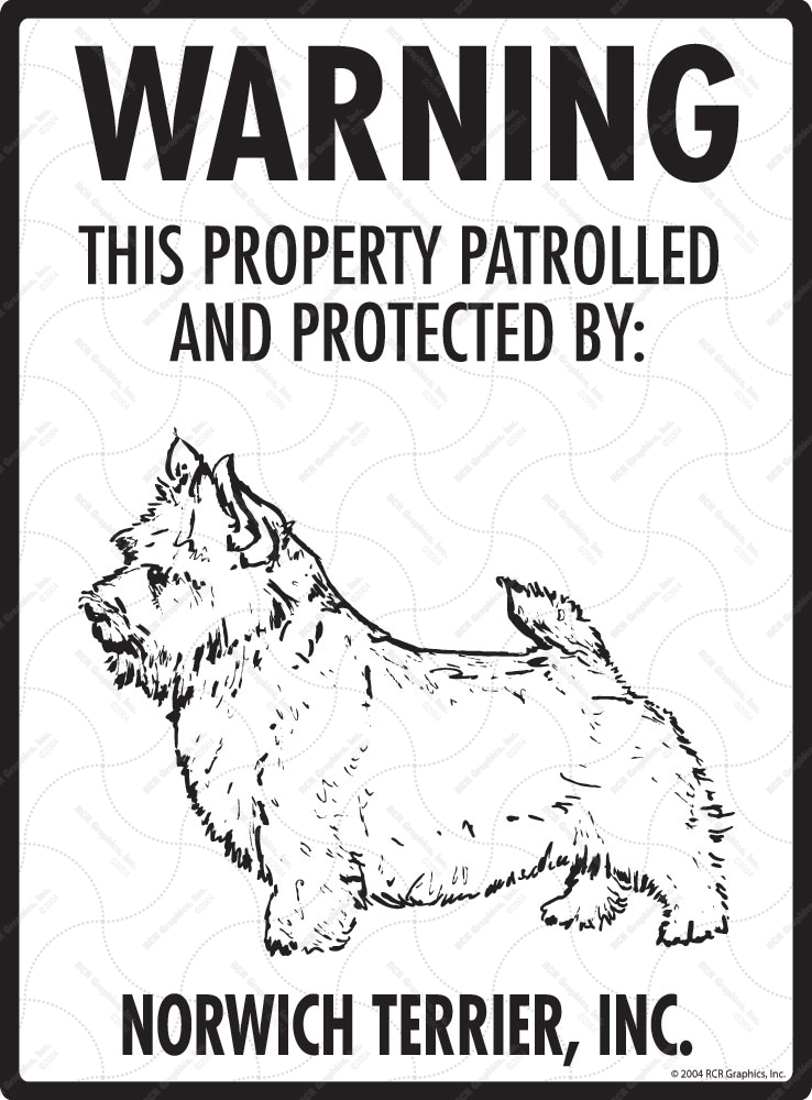 Norwich Terrier! Property Patrolled Sign - 9