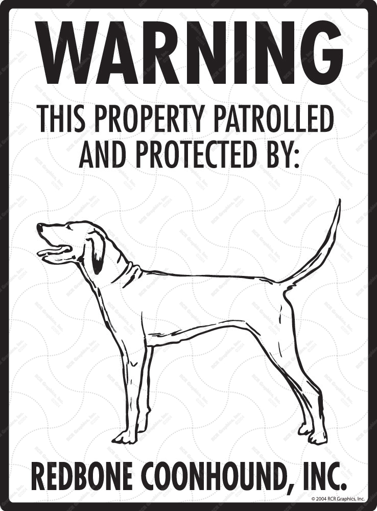 Redbone Coonhound! Property Patrolled Sign - 9