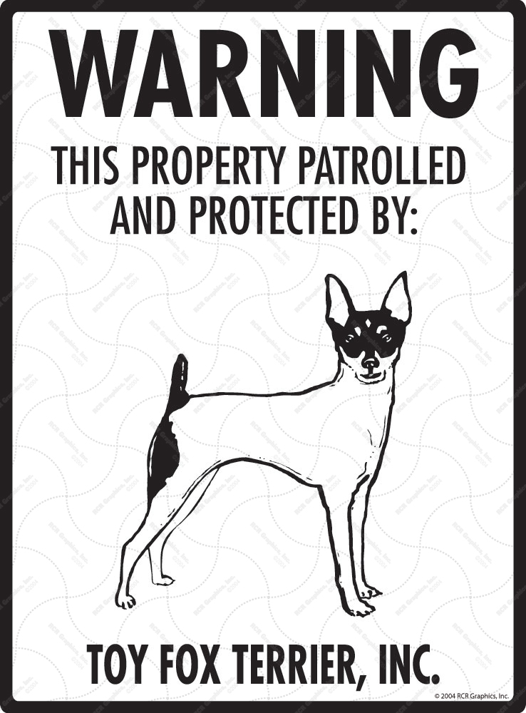 Toy Fox Terrier! Property Patrolled Sign - 9