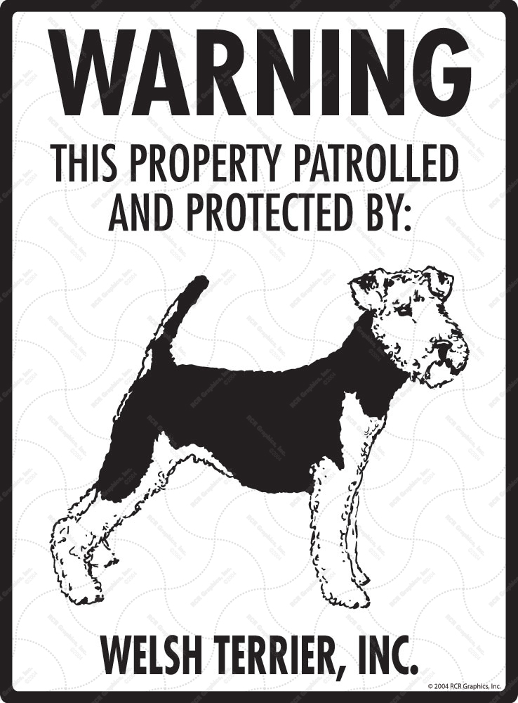Welsh Terrier! Property Patrolled Sign - 9