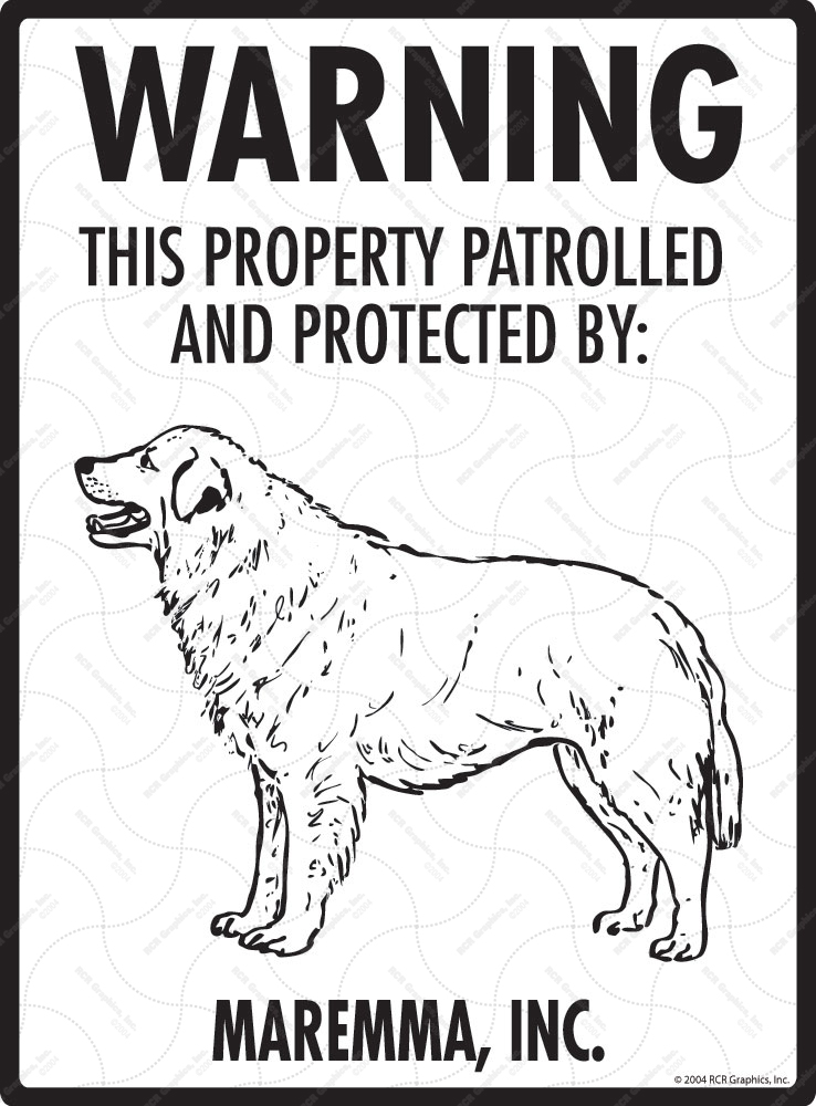 Maremma! Property Patrolled Sign - 9