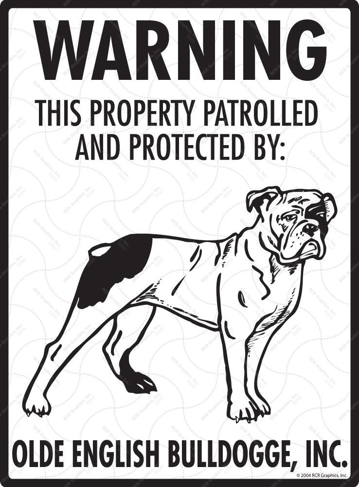 Olde English Bulldogge! Property Patrolled Sign - 9