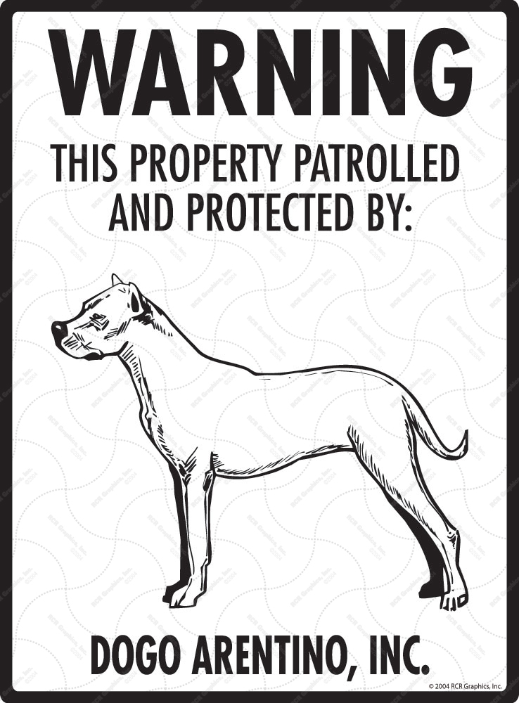 Dogo Argentino! Property Patrolled Sign - 9