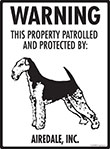 Airedale Terrier! Property Patrolled Sign - 9