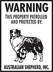 Australian Shepherd! Property Patrolled Sign - 9