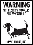 Basset Hound! Property Patrolled Sign - 9