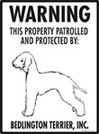 Bedlington Terrier! Property Patrolled Sign - 9