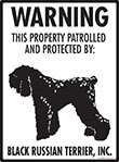 Black Russian Terrier! Property Patrolled Sign - 9