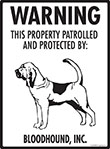 Bloodhound! Property Patrolled Sign - 9