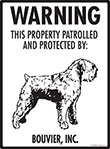 Bouvier des Flandres! Property Patrolled Sign - 9