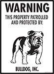 Bulldog! Property Patrolled Sign - 9