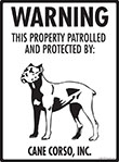Cane Corso! Property Patrolled Sign - 9