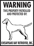 Chesapeake Bay Retriever! Property Patrolled Sign - 9