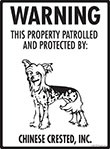 Chinese Crested! Property Patrolled Sign - 9