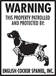 English Cocker Spaniel! Property Patrolled Sign - 9
