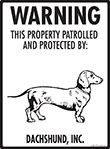 Dachshund! Property Patrolled Sign - 9