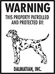 Dalmatian! Property Patrolled Sign - 9