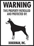 Doberman Pinscher! Property Patrolled Sign - 9