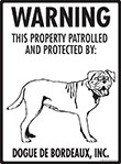 Dogue de Bordeaux! Property Patrolled Sign - 9