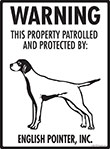 English Pointer! Property Patrolled Sign - 9