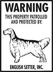 English Setter! Property Patrolled Sign - 9