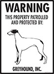Greyhound! Property Patrolled Sign - 9