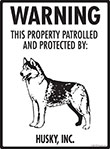 Husky! Property Patrolled Sign - 9