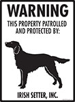 Irish Setter! Property Patrolled Sign - 9