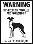 Italian Greyhound! Property Patrolled Sign - 9