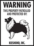 Keeshond! Property Patrolled Sign - 9