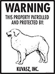 Kuvasz! Property Patrolled Sign - 9