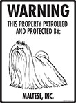 Maltese! Property Patrolled Sign - 9