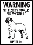 Mastiff! Property Patrolled Sign - 9