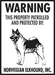 Norwegian Elkhound! Property Patrolled Sign - 9