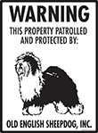 Old English Sheepdog! Property Patrolled Sign - 9